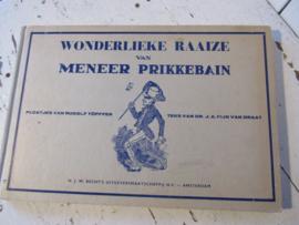 Wonderlieke Raaize van MENEER PRIKKEBAIN.  J.A. Fijn van Draat. 1962.