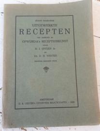 Uit 1926: Uitgewerkte RECEPTEN ten gebruike bij OPWIJRDA's Recepteerkunst