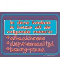 in deze keuken is keuze uit de volgende menu`s: afhaalchinees diepvriesmaaltijd bezorg-pizza (Breedte 16 cm Lengte 21 cm)