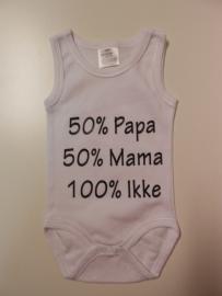 50% papa 50% mama 100% ikke
