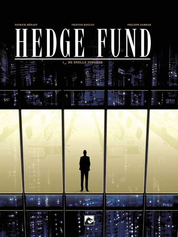 Hedge Fund 1, De snelle jongens