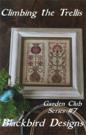 Blackbird Designs - Climbing the Trellis (Garden Club Series nr. 7)