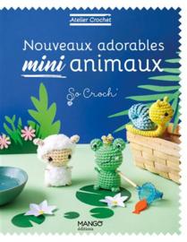 Livre - Nouveaux adorables mini animaux (So croch')