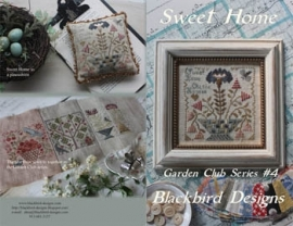 Blackbird Designs - Sweet Home (Garden Club  Series nr. 4)