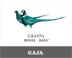 Gaja - Grappa - Rossj- Bass