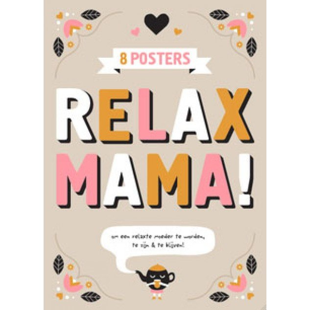 relax mama! 8 posters