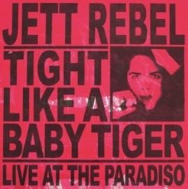 Jett Rebel - Tight Like a Baby Tiger (2LP)