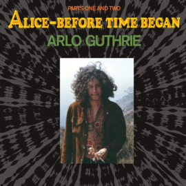 Arlo Guthrie ‎– Alice-Before Time Began (LP)