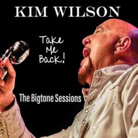 Kim Wilson - Take Me Back (LP)