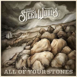 The Steel Woods - All of Your Stones (PRE ORDER) (LP)