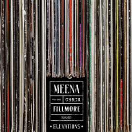 Meena Cryle & Chris Fillmore Band - Elevations (LP)