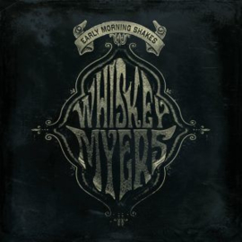 Whiskey Myers – Early Morning Shakes (RSD 2020) (2LP)