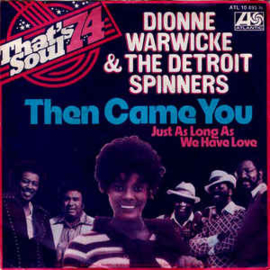 "Dionne Warwicke And The Detroit Spinners* ‎– Then Came You (7"" Single) S70"