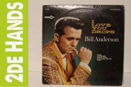 Bill Anderson ‎– I Love You Drops (LP) J30
