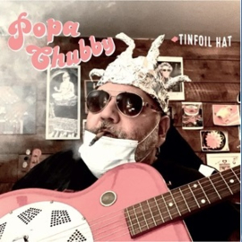 Popa Chubby - Tinfoil Hat (LP)