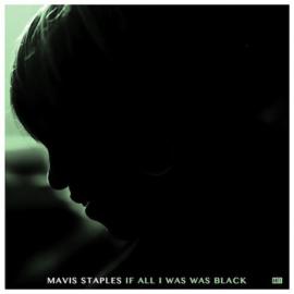 Mavis Staples – If All I Was Was Black (LP)