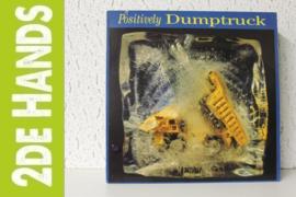 Dumptruck – Positively Dumptruck  (LP) G10