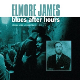 Elmore James - Blues After Hours Plus (LP)