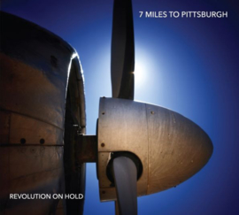 7 Miles To Pittsburgh - Revolution On Hold (LP)