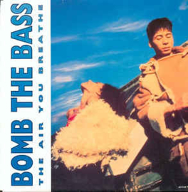 "Bomb The Bass ‎– The Air You Breathe (7"" Single) S90"