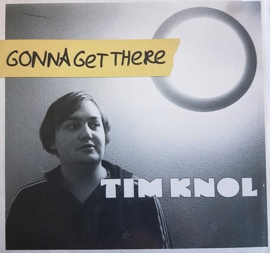 "Tim Knol - Gonna Get There (7"" Single)"