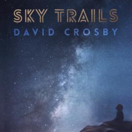 David Crosby – Sky Trails (LP)