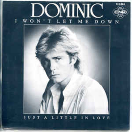 "Dominic ‎– I Won't Let Me Down (7"" Single) S80"