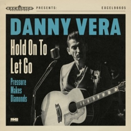 "Danny Vera - Hold On To Let Go / Pressure Makes Diamonds (7"" Single)"