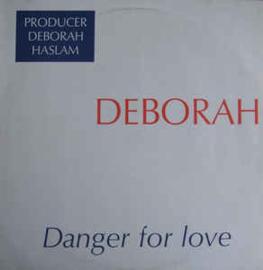 """Deborah – Danger For Love  (12"""" Single) T30"""
