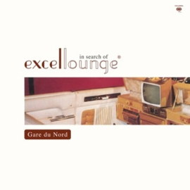 Gare Du Nord - In Search of Excellounge (PRE ORDER) (2LP)