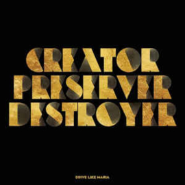Drive Like Maria ‎– Creator Preserver Distroyer (2LP)