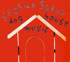 Seasick Steve ‎– Dog House Music (LP)