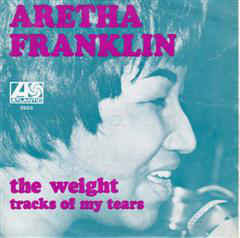 """Aretha Franklin - The Weight (7"""" Single) S90"""