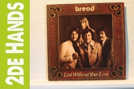 Bread - Lost Without Your Love (LP) A50
