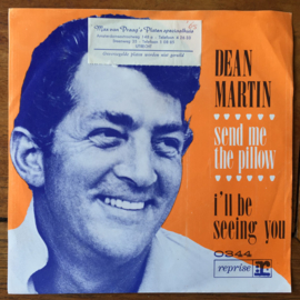 "Dean Martin ‎– Send Me The Pillow / I'll Be Seeing You  (7"" Single) S70"