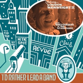 Loudon Wainwright III - I'd Rather Lead a Band (LP)