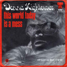 "Donna Hightower ‎– This World Today Is A Mess (7"" Single) S10"