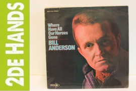 Bill Anderson ‎– Where Have All Our Heroes Gone (LP) H30