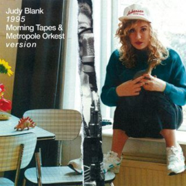 "Judy Blank - 1995 – Morning Tapes & Metropole Orkest Version (RSD 2020) (7"")"
