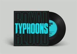 "Royal Blood - Typhoons (7"" Single)"