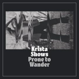Krista Shows - Prone To Wander (LP)