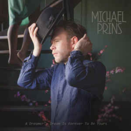 Michael Prins – A Dreamer's Dream Is Forever To Be Yours (LP)