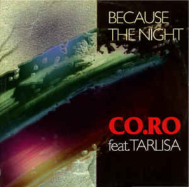 "CO.RO Feat. Tarlisa ‎– Because The Night (7"" Single) S90"