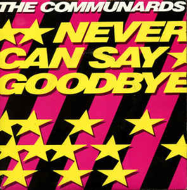 """Communards – Never Can Say Goodbye (12"""" Single) T30"""