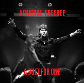 Admiral Freebee ‎– A Duet For One (LP+CD)