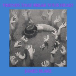 James Blake - Friends That Break Your Heart (LP)