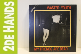 Wasted Youth – My Friends Are Dead (LP) G30