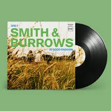 Smith & Burrows - Only Smith & Burrows is Good Enough (PRE ORDER) (LP)