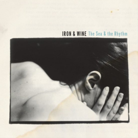 Iron & Wine – The Sea & The Rhythm (LP)