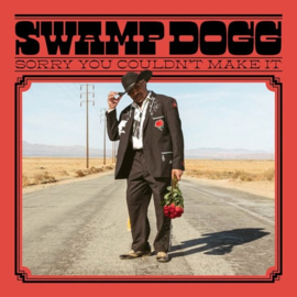 "Swamp Dogg - Sorry You Couldn't Make It (LP+7"")"